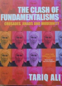 Tariq Ali • The Clash of Fundamentalisms. Crusades, Jihads and Modernity [Islam]
