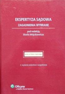 Józef Wójcikiewicz • Ekspertyza sądowa. Zagadnienia wybrane