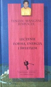 Tenzin Wangyal Rinpocze • Leczenie formą, energią i światłem
