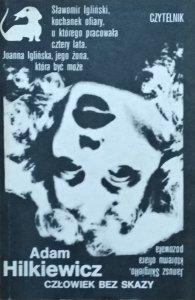 Adam Hilkiewicz • Człowiek bez skazy