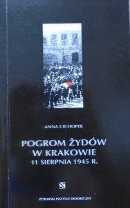 Anna Cichopek • Pogrom Żydów w Krakowie 11 sierpnia 1945 roku