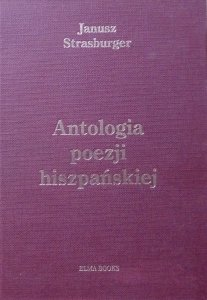 Janusz Strasburger • Antologia poezji hiszpańskiej [Unamuno, Machado, Lorca, Jimenez i inni]