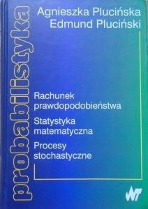 Agnieszka Plucińska, Edmund Pluciński • Probabilistyka. Rachunek prawdopodobieństwa. Statystyka matematyczna. Procesy stochastyczne