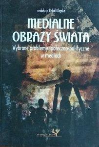Rafał Klepka • Medialne obrazy świata