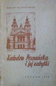 Marian Paluszkiewicz • Katedra Poznańska i jej zabytki