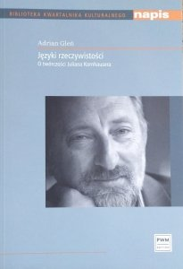 Adrian Gleń • Języki rzeczywistości. O twórczości Juliana Kornhausera
