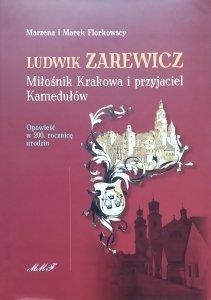 Marzena i Marek Florkowscy • Ludwik Zarewicz. Miłośnik Krakowa i przyjaciel Kamedułów