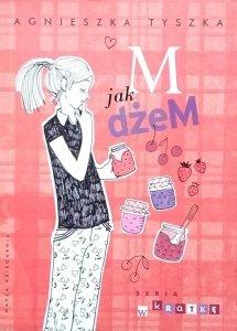 Agnieszka Tyszka • M jak dżeM