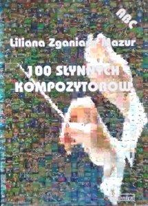 Liliana Zganiacz-Mazur • 100 słynnych kompozytorów
