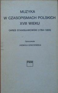 opr. Jadwiga Szwedowska • Muzyka w czasopismach polskich XVIII wieku. Okres stanisławowski 1764-1800