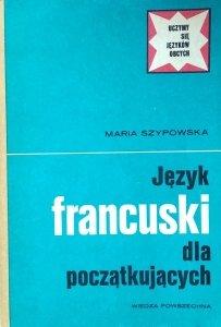 Maria Szypowska • Język francuski dla początkujących