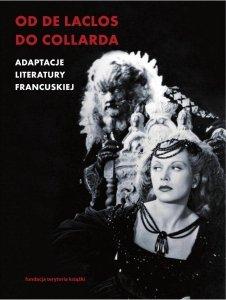 red. Alicja Helman • Od de Laclosa do Collarda. Adaptacje literatury francuskiej