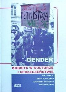 Beata Kowalska • Gender. Kobieta w kulturze i społeczeństwie
