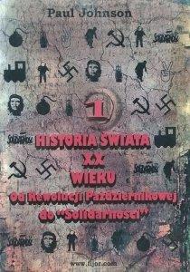 Paul Johnson • Historia świata XX wieku. Od Rewolucji Październikowej do Solidarności