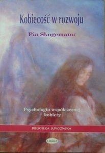 Pia Skogemann • Kobiecość w rozwoju