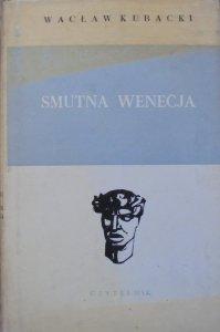 Wacław Kubacki • Smutna Wenecja [dedykacja autora]