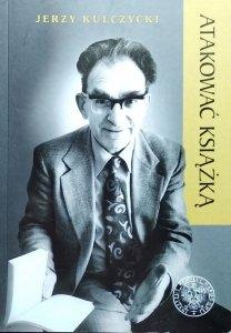Jerzy Kulczycki • Atakować książką