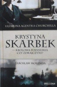 Jarosław Molenda • Krystyna Skarbek. Królowa podziemia czy zdrajczyni?