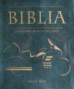 Fred Rau • Biblia turystyki motocyklowej