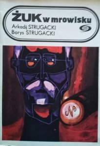 Arkadij Strugacki, Borys Strugacki • Żuk w mrowisku
