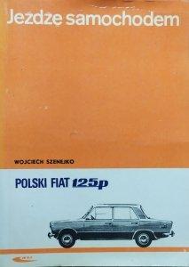 Wojciech Szenejko • Jeżdżę samochodem Polski Fiat 125p