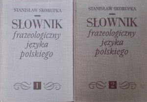 Stanisław Skorupka • Słownik frazeologiczny języka polskiego