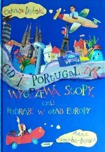Łukasz Dębski • Gdzie Portugalczyk wygrzewa stopy, czyli podróże w głąb Europy