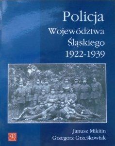 Janusz Mikitin, Grzegorz Grześkowiak • Policja województwa śląskiego 1922-1939