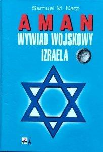 Samuel M. Katz • AMAN. Wywiad wojskowy Izraela
