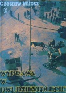 Czesław Miłosz • Wyprawa w dwudziestolecie [dedykacja autorska]