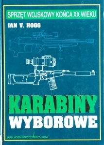 Ian Hogg • Karabiny wyborowe