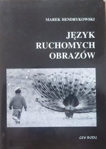 Marek Hendrykowski • Język ruchomych obrazów
