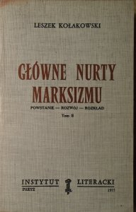 Leszek Kołakowski • Główne nurty marksizmu. Powstanie - rozwój - rozkład tom II