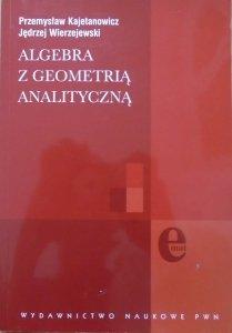 Przemysław Kajetanowicz, Jędrzej Wierzejewski • Algebra z geometrią analityczną