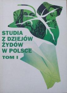 Studia z dziejów Żydów w Polsce tom 1.