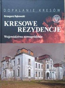 Grzegorz Rąkowski • Rezydencje kresowe. Województwo nowogródzkie