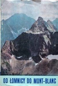 Kazimierz Saysse-Tobiczyk • Od Łomnicy do Mont Blanc
