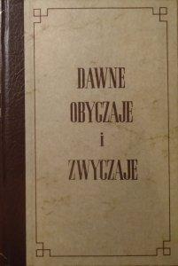 Franciszek Salezy Dmochowski • Dawne obyczaje i zwyczaje szlachty i ludu wiejskiego w Polsce i w ościennych prowincyach