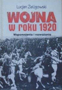 Lucjan Żeligowski • Wojna w roku 1920. Wspomnienia i rozważania