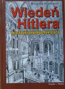 Brigitte Hamann • Wiedeń Hitlera. Lata nauki pewnego dyktatora