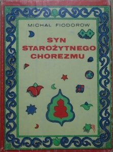 Michał Fiodorow • Syn starożytnego Chorezmu