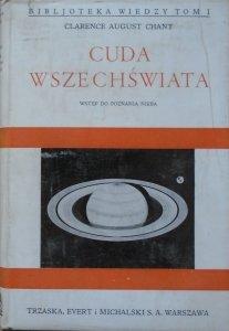Clarence August Chant • Cuda wszechświata. Wstęp do poznania nieba [astronomia] [Biblioteka Wiedzy 1]
