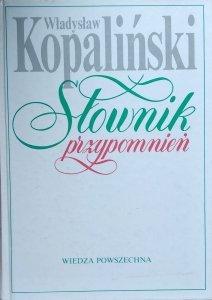Władysław Kopaliński • Słownik przypomnień