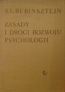 Sergiusz L. Rubinsztejn • Zasady i drogi rozwoju psychologii