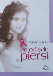 Krystyna A. Mika • Po odjęciu piersi