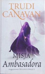 Trudi Canavan • Misja Ambasadora