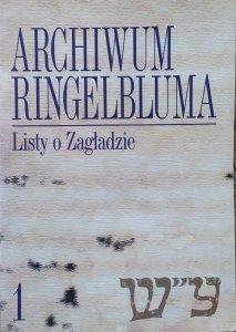 Archiwum Ringelbluma. Konspiracyjne Archiwum Getta Warszawy tom 1. Listy o Zagładzie