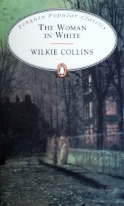 Wilkie Collins • The Woman in White