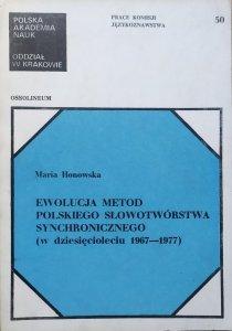 Maria Honowska • Ewolucja metod polskiego słowotwórstwa synchronicznego (w dziesięcioleciu 1967-1977) [dedykacja autorska]