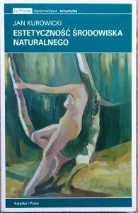 Jan Kurowicki • Estetyczność środowiska naturalnego